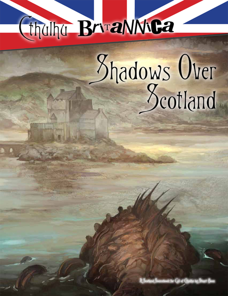 Cthulhu Britannica Scotland Sourcebook for Call of Cthulhu 1920s