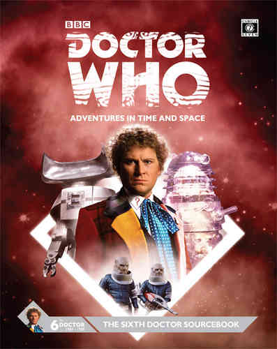Doctor Who Sixth Doctor Sourcebook -  Cubicle 7 Entertainment Ltd