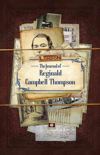 The Journal of Reginald Campbell Thompson (T.O.S.) -  Cubicle 7 Entertainment Ltd